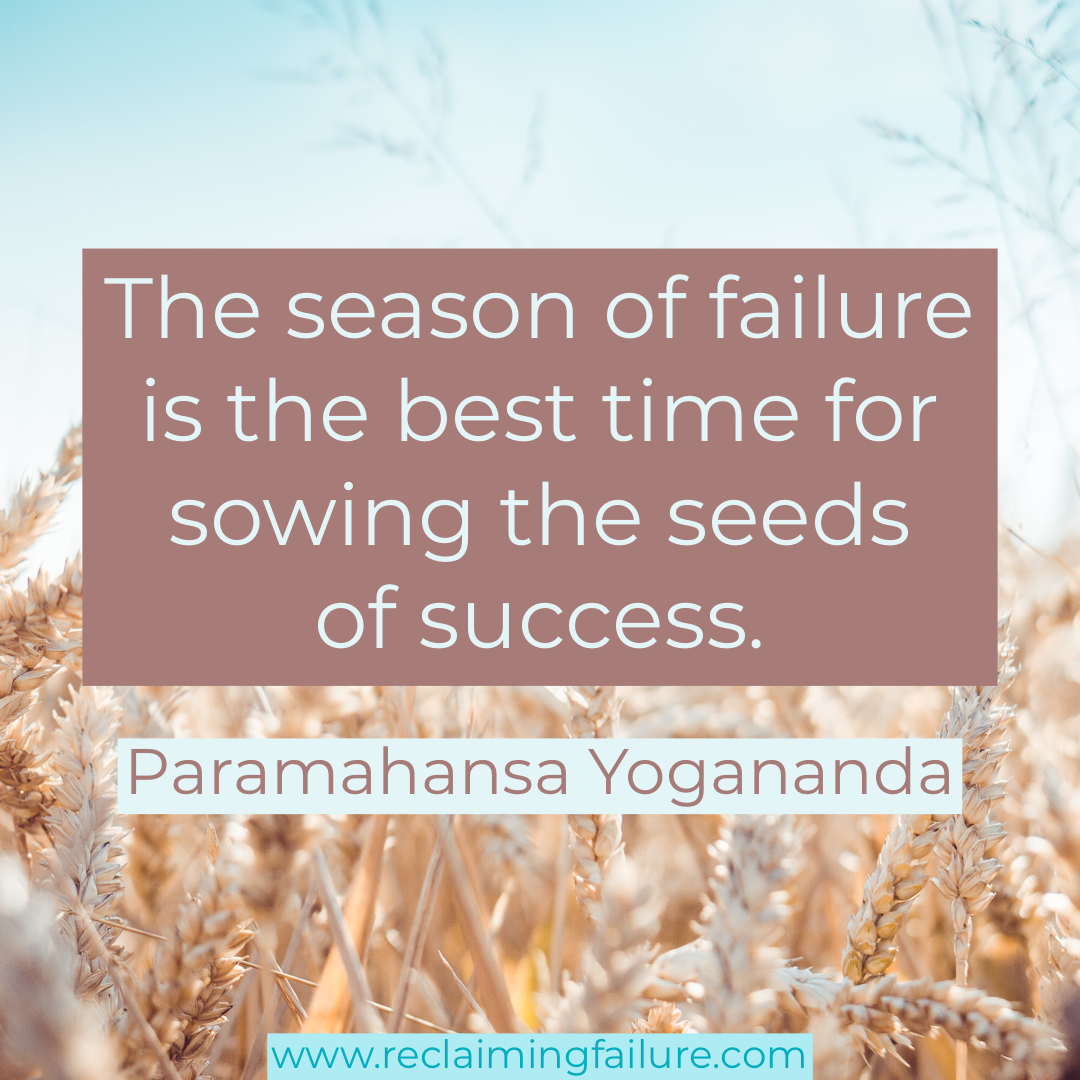 The season of failure is the best time for sowing the seeds of success.	Paramahansa Yogananda