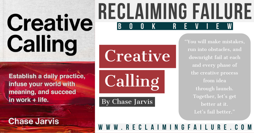 Reclaiming Failure Book Review - Creative Calling, by Chase Jarvis