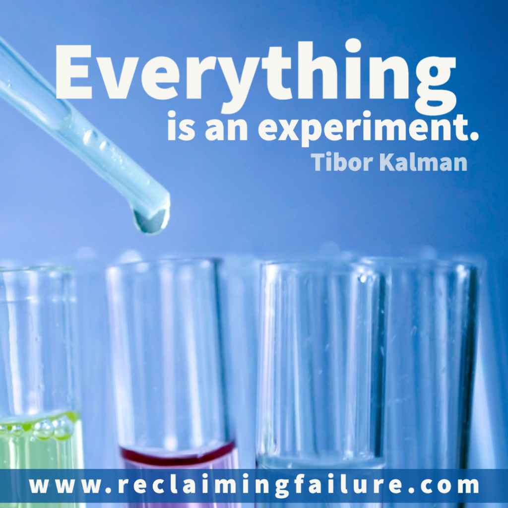 Everything is an experiment. Tibor Kalman